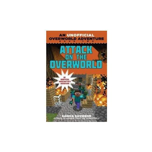 Attack on the Overworld: An Unofficial Overworld Adventure, Book Two (9781510734203)