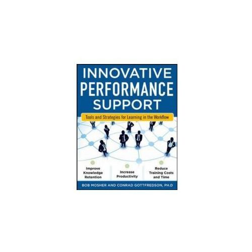 Innovative Performance Support: Strategies And Practices For Learning In The Workflow (9780071703116)