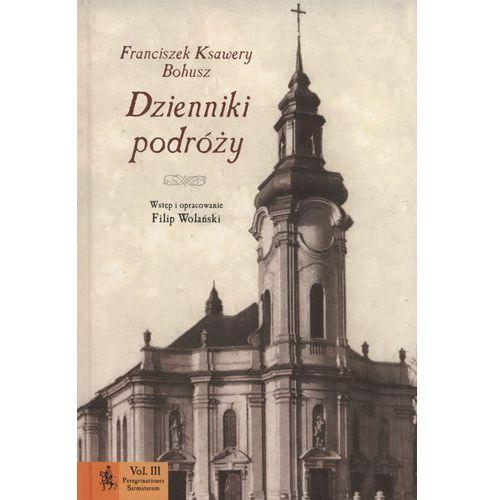 Dziennik podróży - 35% rabatu na drugą książkę!, Franciszek Ksawery Bohusz
