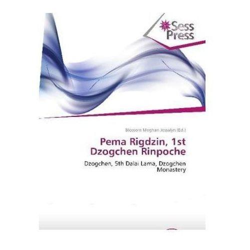 Pema Rigdzin, 1st Dzogchen Rinpoche