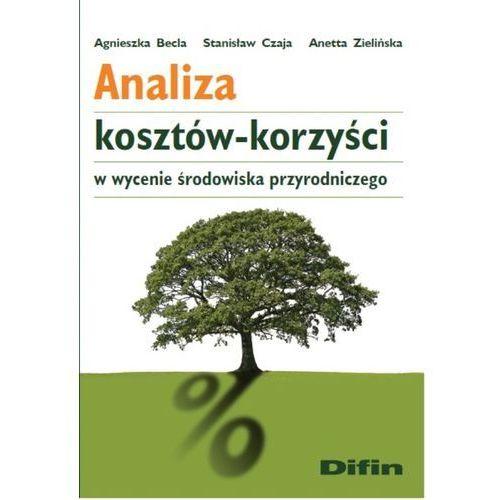 Analiza kosztów-korzyści w wycenie środowiska przyrodniczego (162 str.)