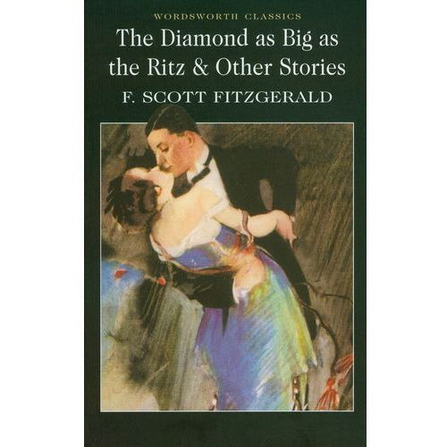 The Diamond as Big as the Ritz and Other Stories (9781853262128)