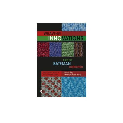 Weaving Innovations from the Bateman Collection (9780764349911)