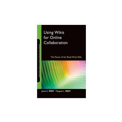 Using Wikis for Online Collaboration. The Power of the Read-Write Web (9780470343333)