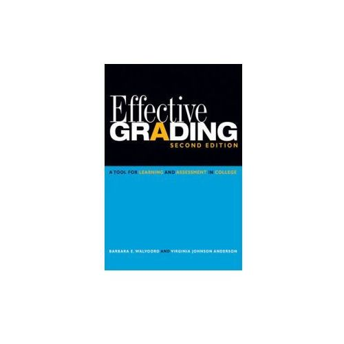 Effective Grading (2nd Edition). A Tool for Learning and Assessment in College (9780470502150)