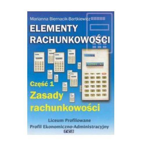 Elementy Rachunkowości, Część 1. Zasady Rachunkowości (240 str.)