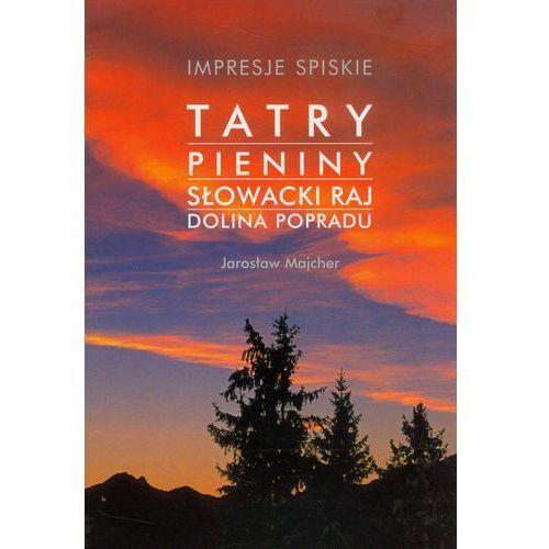 Impresje Spiskie Tatry Pieniny Słowacki Raj Dolina Popradu (2004)