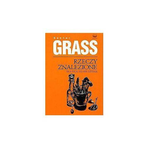 RZECZY ZNALEZIONE DLA TYCH CO NIE CZYTAJĄ Günter Grass, pozycja wydawnicza