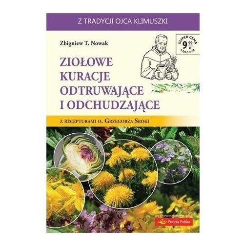 Ziołowe kuracje odtruwające i odchudzające - Zbigniew T. Nowak, AA