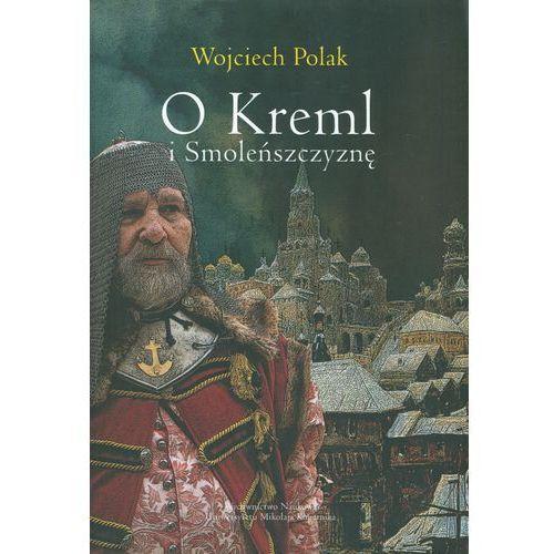 O Kreml i Smoleńszczyznę (2014)
