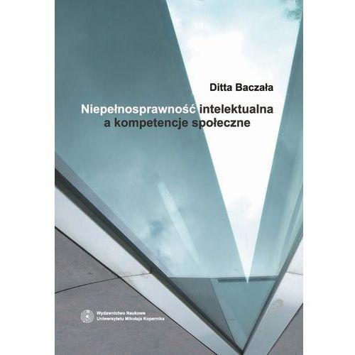 Niepełnosprawność intelektualna a kompetencje społeczne - Ditta Baczała (2012)