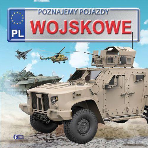 Poznajemy pojazdy wojskowe - Opracowanie zbiorowe (2017)