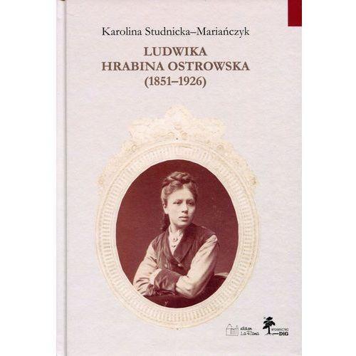 Ludwika hrabina Ostrowska 1851-1926, oprawa twarda