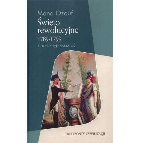 Święto rewolucyjne 1789 - 1799 - Mona Ozouf (9788374590525)