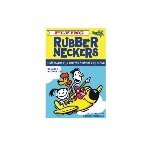 Flying Rubberneckers: High-Flying Fun for the Airport and Plane (9780811855068)