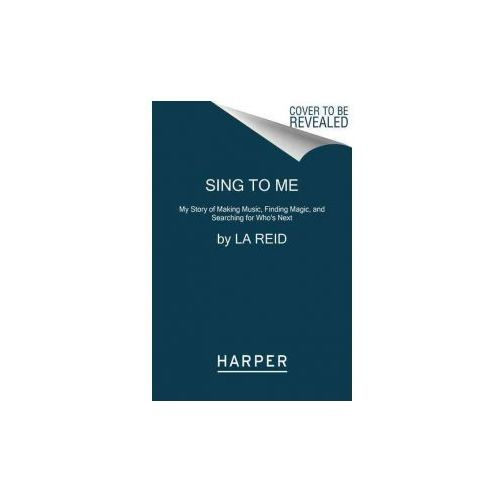 Sing to Me: My Story of Making Music, Finding Magic, and Searching for Who's Next (9780062274762)