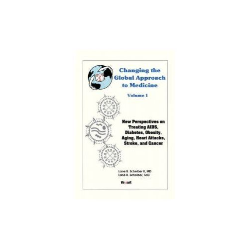 Changing the Global Approach to Medicine, Volume 1