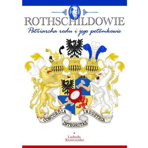 ROTHSCHILDOWIE. Patriarcha rodu i jego potomkowie - Ludmila Krawczenko (9788364340895)
