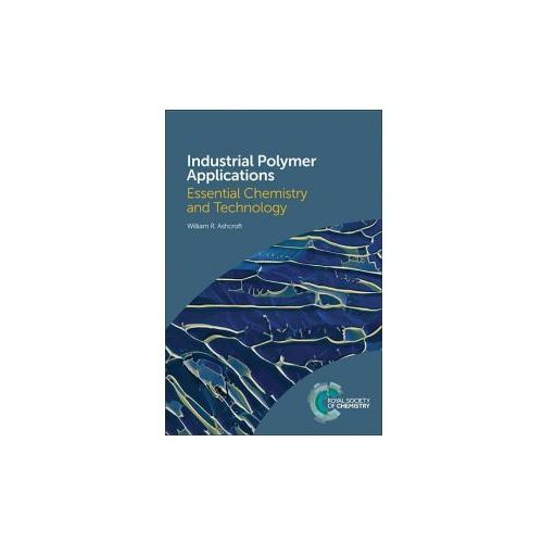 Industrial Polymer Applications: Essential Chemistry and Technology