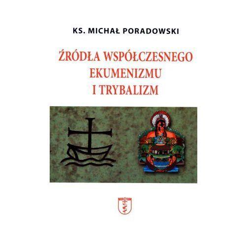 ródła współczesnego ekumenizmu i trybalizm, Poradowski, Ks. Michał