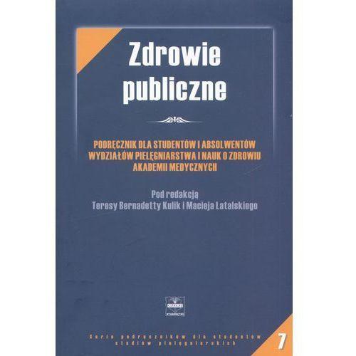 Zdrowie publiczne - podręcznik dla studentów i absolwentów wydziałów pielęgniarstwa i nauk o zdrowiu akademii medycznych - Krystyna Kimak, Czelej