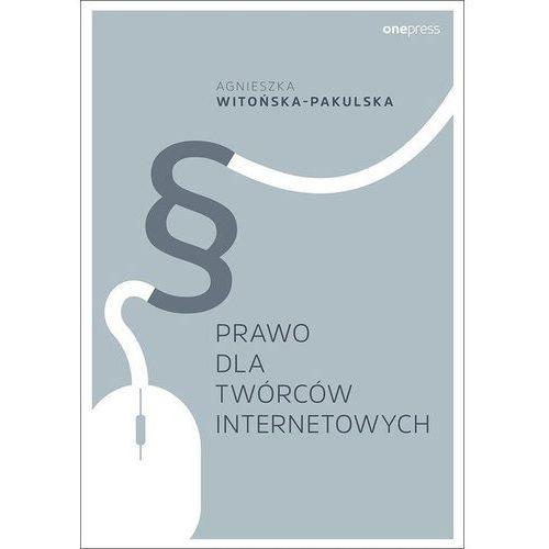 Prawo dla twórców internetowych, Agnieszka Witońska-Pakulska