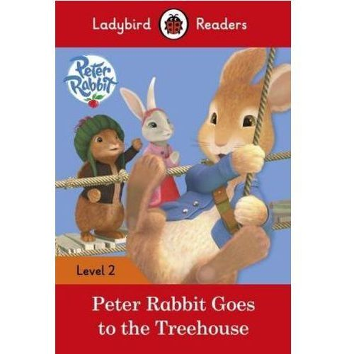 Peter Rabbit: Goes To The Treehouse - Ladybird Readers Level 2 (9780241254493)