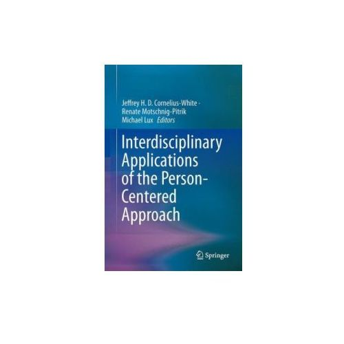 Interdisciplinary Applications of the Person-Centered Approach (9781461471431)