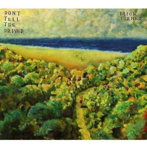 Turner, Mick - Don't Tell The Driver
