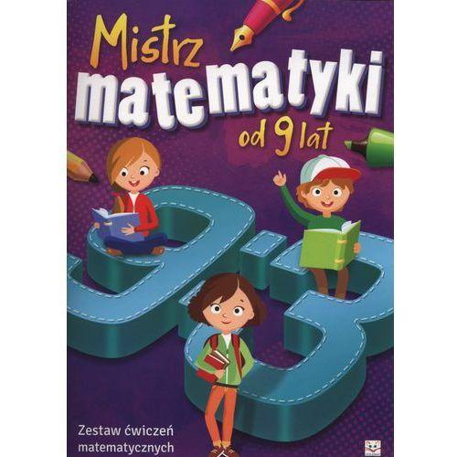 Mistrz Matematyki od 9 lat. Zestaw Ćwiczeń Matematycznych, praca zbiorowa