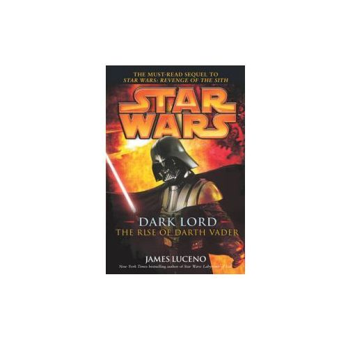 Star Wars: Dark Lord - The Rise of Darth Vader (368 str.)