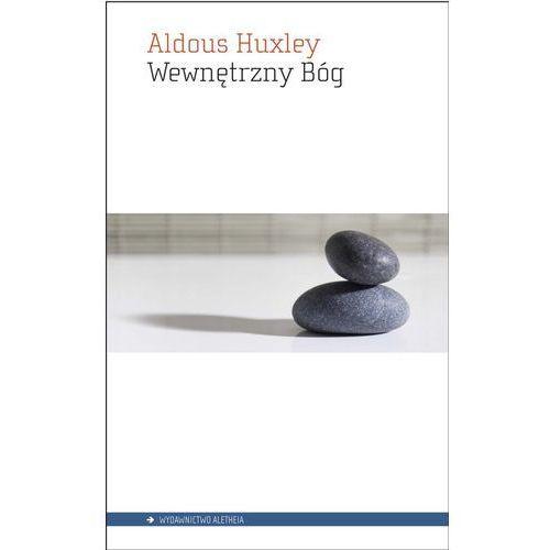 Wewnętrzny Bóg - Aldous Huxley, oprawa miękka