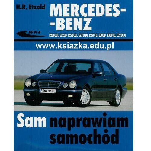 Mercedes-Benz E200CDI, E220D, E220CDI, E270CDI, E290TD, E300D, E300TD, E320CDI, od 06.1995 do 03.2002 roku (9788320616781)