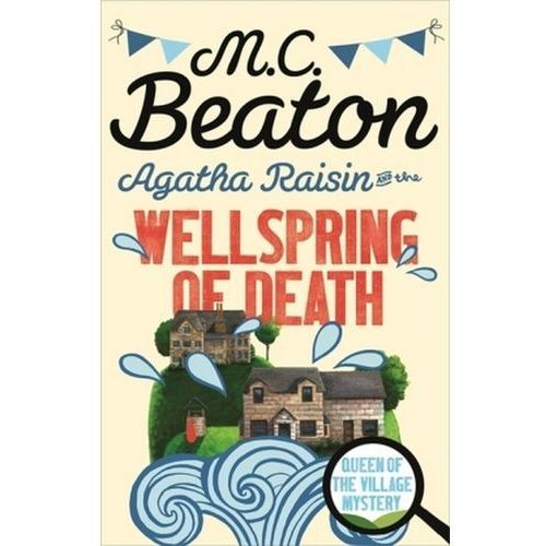 Agatha Raisin and the Wellspring of Death (9781472121318)