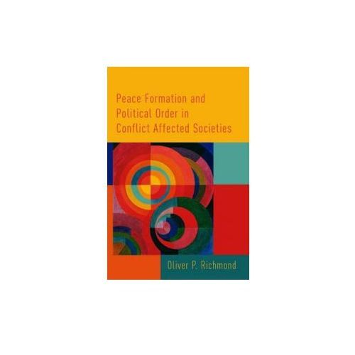 Peace Formation and Political Order in Conflict Affected Societies (9780190237646)