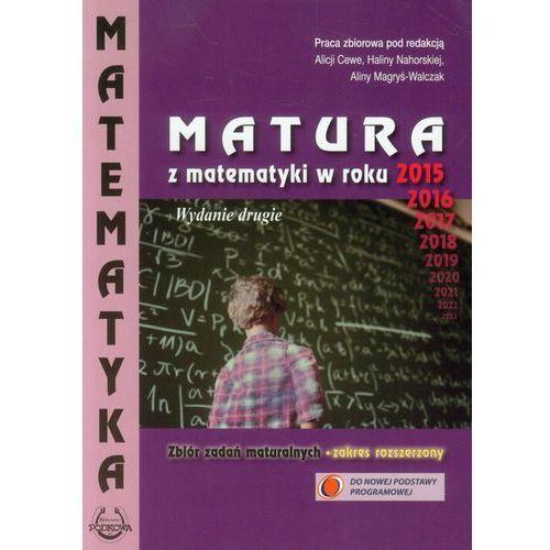 Matematyka Matura z matematyki w roku 2015 Zbiór zadań maturalnych Zakres rozszerzony