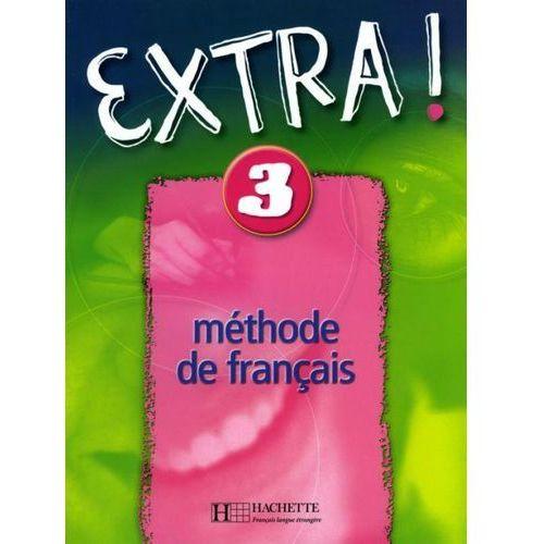 Extra! 3 GIM Podręcznik. Język francuski, Fabienne Gallon