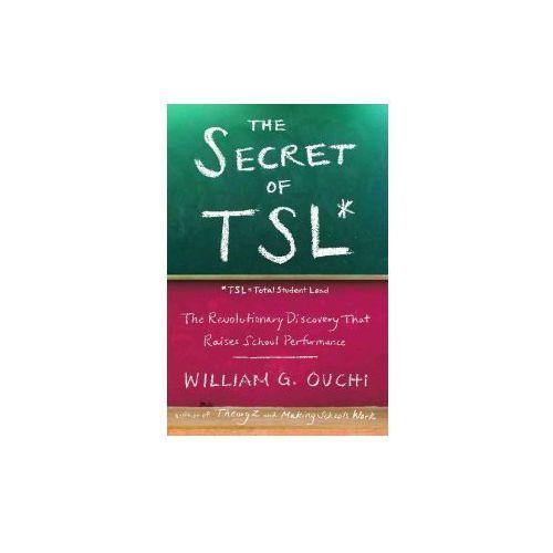The Secret of Tsl: The Revolutionary Discovery That Raises School Performance (9781439121597)