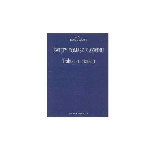 Traktat o cnotach - Tomasz Święty, oprawa twarda