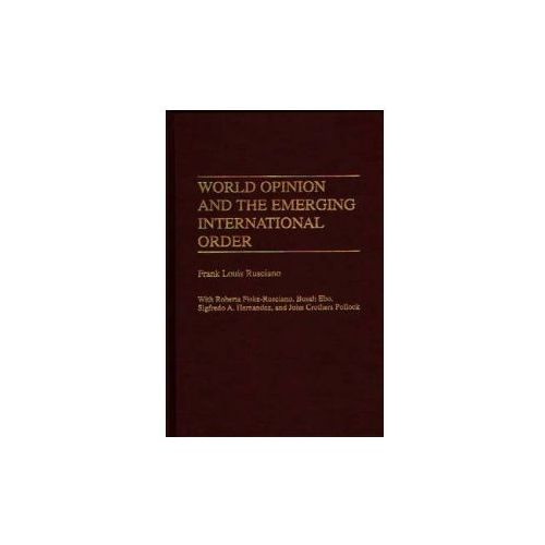 World Opinion and the Emerging International Order (9780275954499)
