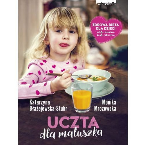 Uczta dla maluszka - Katarzyna Błażejewska-Stuhr, Monika Mrozowska (MOBI) (9788381320337)