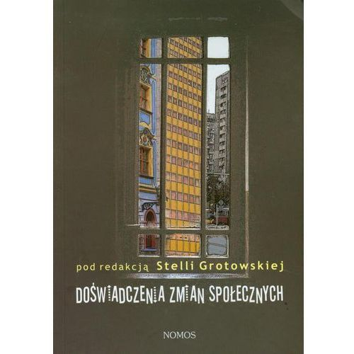 Doświadczenia zmian społecznych - Stella Grotowska (9788376882352)