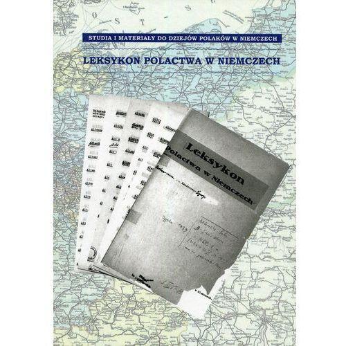 Leksykon Polactwa w Niemczech - Ruchniewicz Krzysztof, Zybura Marek (9788379773091)