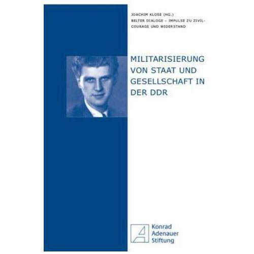 Militarisierung von Staat und Gesellschaft in der DDR Klose, Joachim