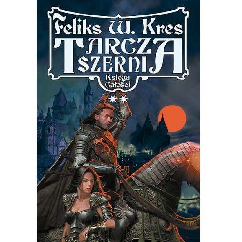 TARCZA SZERNI TOM 2 Feliks W. Kres (kategoria: Fantastyka i science fiction)