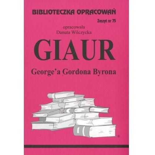 Biblioteczka opracowań zeszyt nr 75 - Giaur (52 str.)
