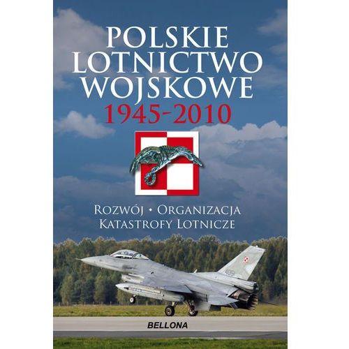 Polskie lotnictwo wojskowe 1945-2010 - Józef Zieliński (9788311121409)