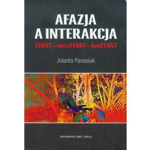 Afazja a interakcja Tekst-metatekst-kontekst (9788377844083)