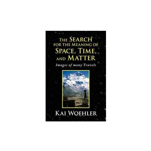 Search for the Meaning of Space, Time, and Matter