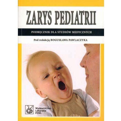 Bogusław Pawlaczyk. Zarys pediatrii. Podręcznik dla studiów medycznych., oprawa miękka